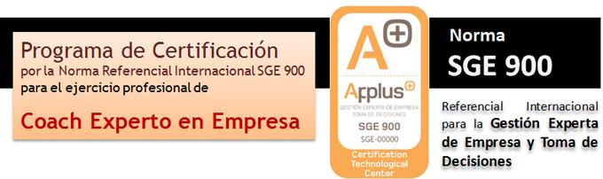 Programa de Certificación por la Norma Referencial Internacional SGE 900 para el ejercicio profesional de Coach Experto en Empresa